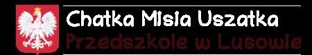 Przedszkole w Lusowie Chatka Misia Uszatka